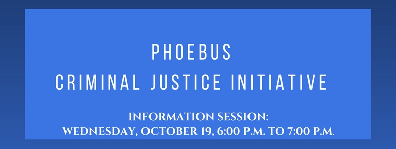 Phoebus Criminal Justice Initiative Info Session