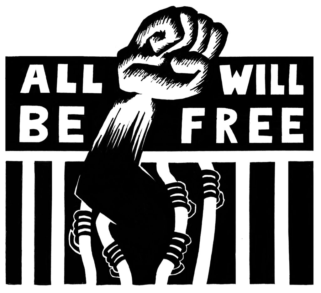 "Graphic of fist breaking through bars with text ""All Will Be Free"""